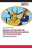 Sistema de Gestión de Mantenimiento para planta envasadora de gas: Gas licuado de petróleo